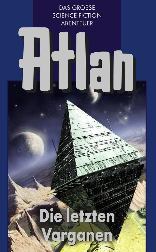 Atlan 24: Die letzten Varganen (Blauband) als eBook epub