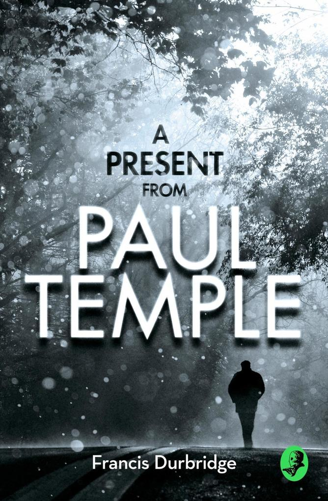 A Present from Paul Temple: Two Short Stories including Light-Fingers: A Paul Temple Story (A Paul Temple Mystery) als eBook epub