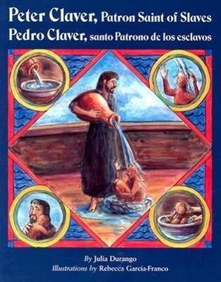 Peter Claver, Patron Saint of Slaves (Pedro Claver, Santo Patrono de Los Esclavos) als Taschenbuch