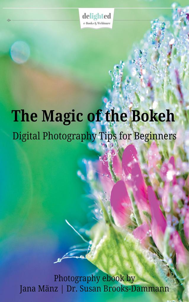 The Magic of the Bokeh als eBook epub