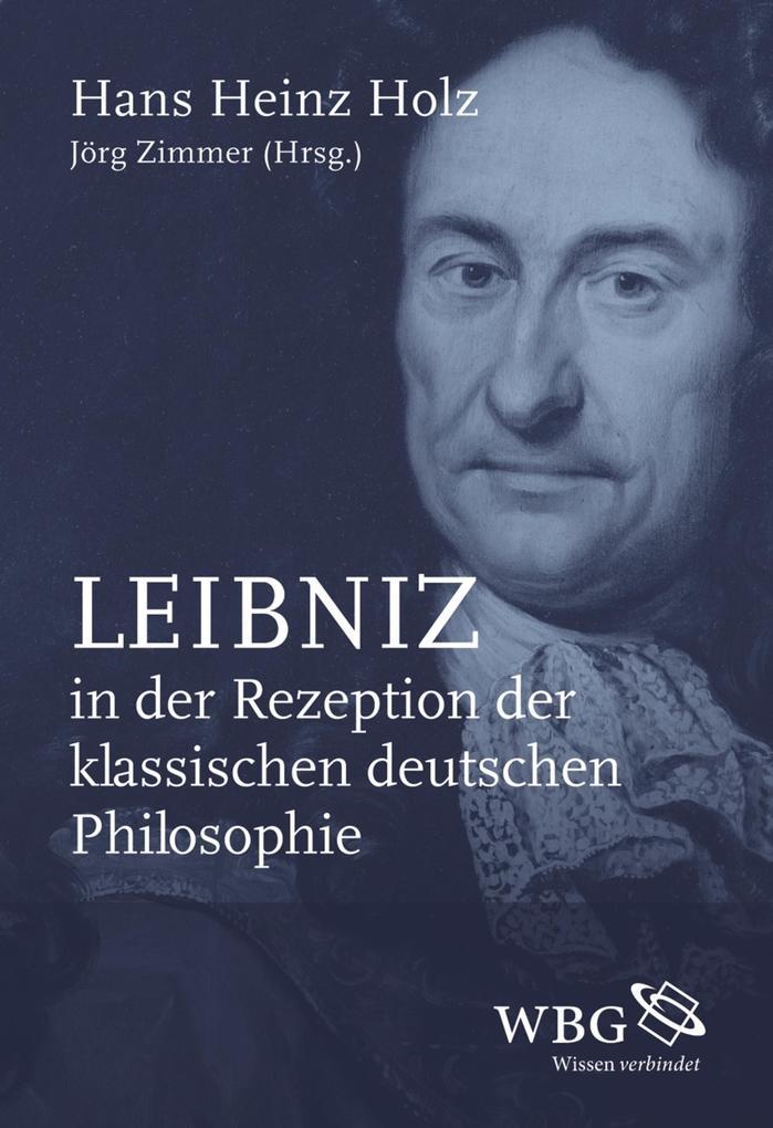 Leibniz in der Rezeption der klassischen deutschen Philosophie als eBook epub