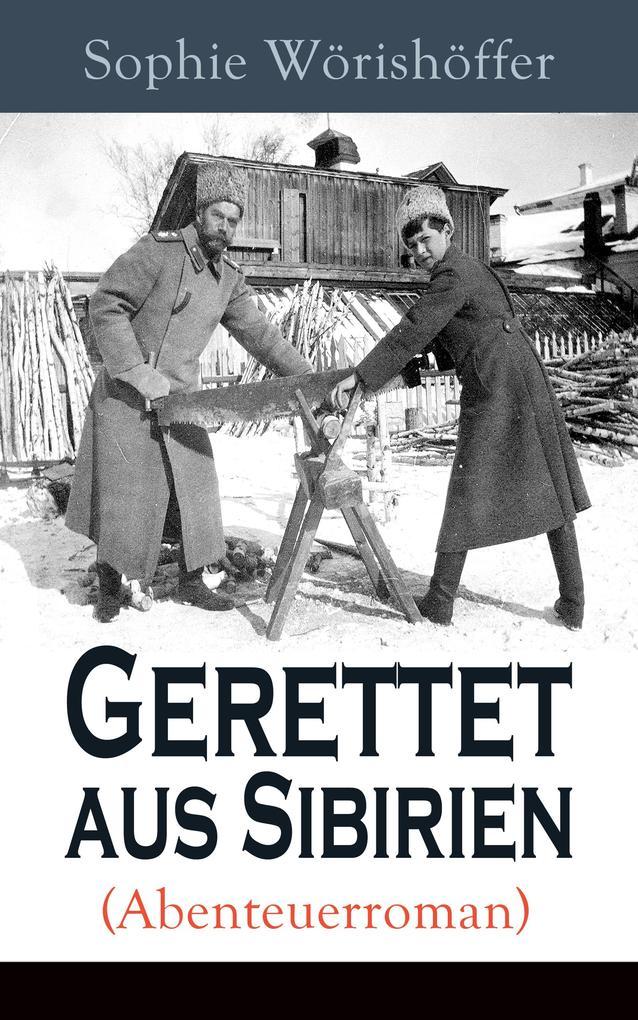 Gerettet aus Sibirien (Abenteuerroman) als eBook epub