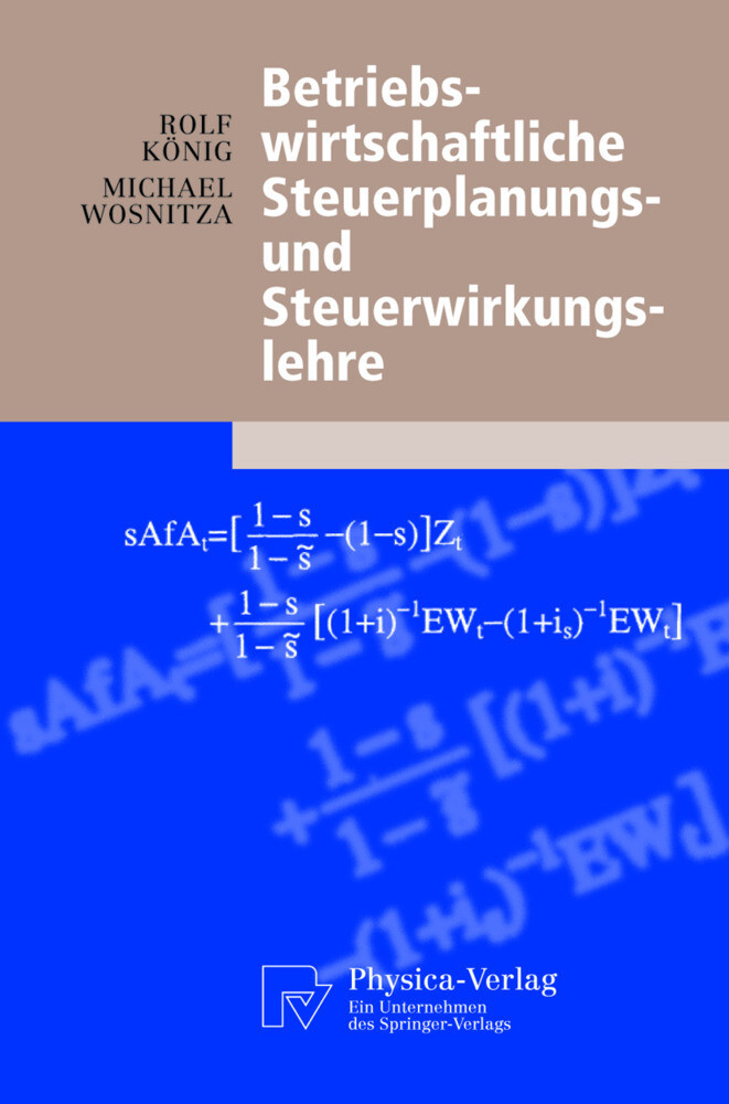 Betriebswirtschaftliche Steuerplanungs- und Steuerwirkungslehre als Buch (kartoniert)