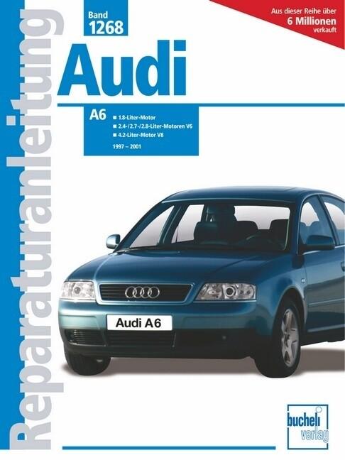 Audi A6 Limousine und Avant 1997 - 2001 als Buch (kartoniert)