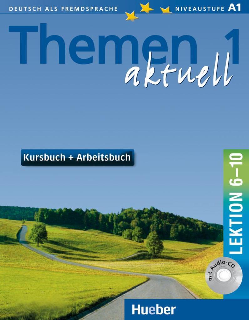 Themen aktuell 1. Kursbuch und Arbeitsbuch. Lektion 6 - 10. Mit CD als Buch (kartoniert)