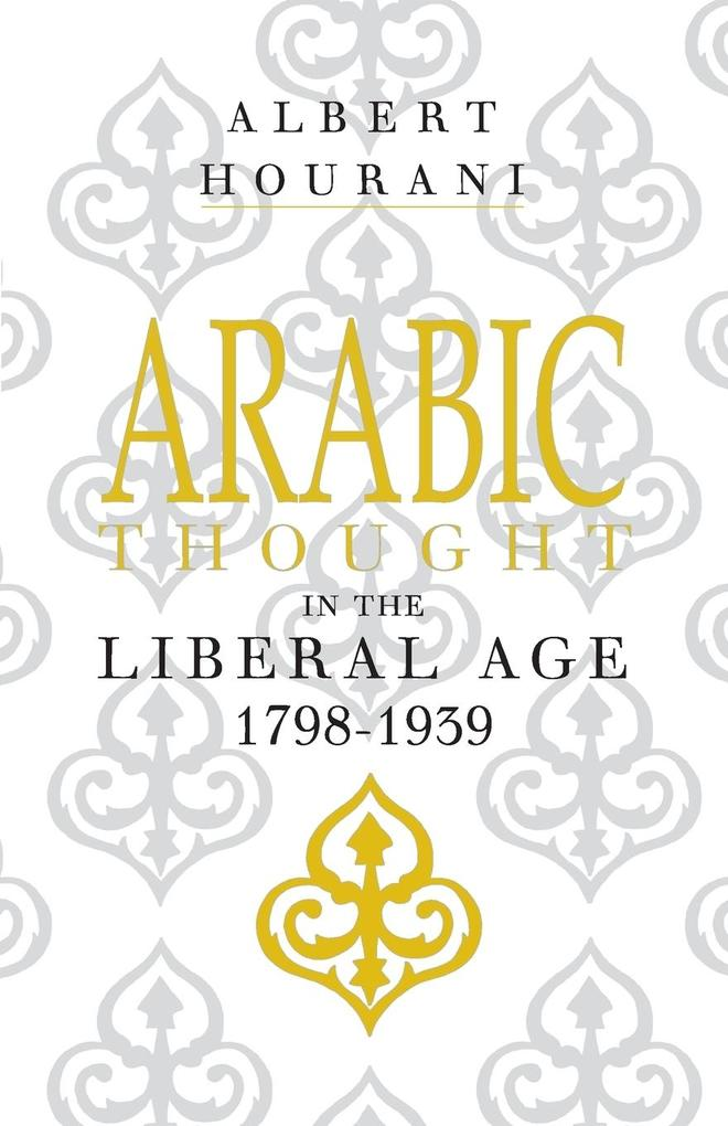 Arabic Thought in the Liberal Age 1798-1939 als Buch (kartoniert)
