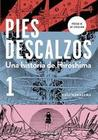Pies descalzos 1 (Barefoot Gen, Vol. 1: A Cartoon Story of Hiroshima) / Barefoot Gen, Vol.1: A Cartoon Story of Hiroshima