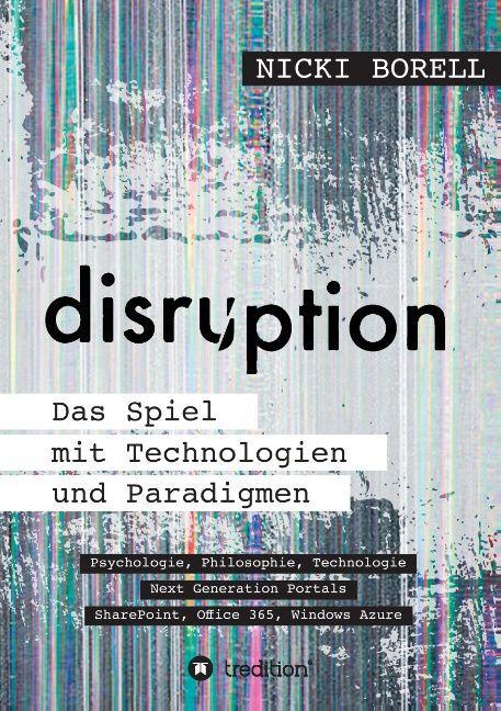 disruption - Das Spiel mit Technologien und Paradigmen als Buch (kartoniert)