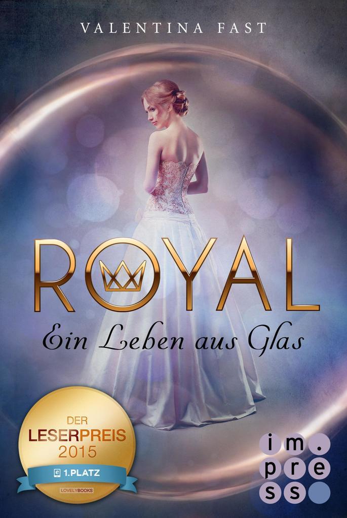 Royal 1: Ein Leben aus Glas als eBook