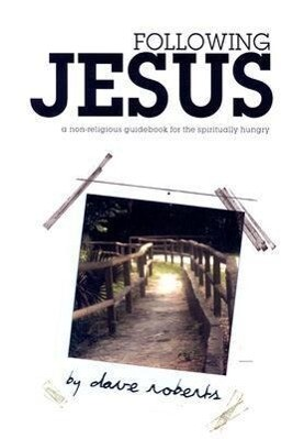Following Jesus: A Non-Religious Guidebook for the Spiritually Hungry als Taschenbuch