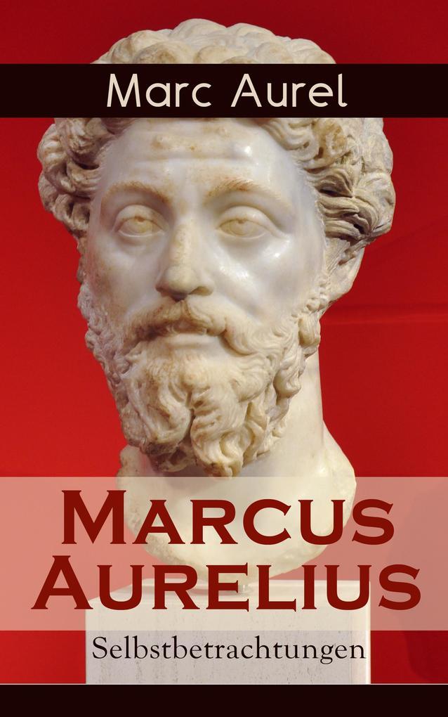 Marcus Aurelius: Selbstbetrachtungen als eBook epub