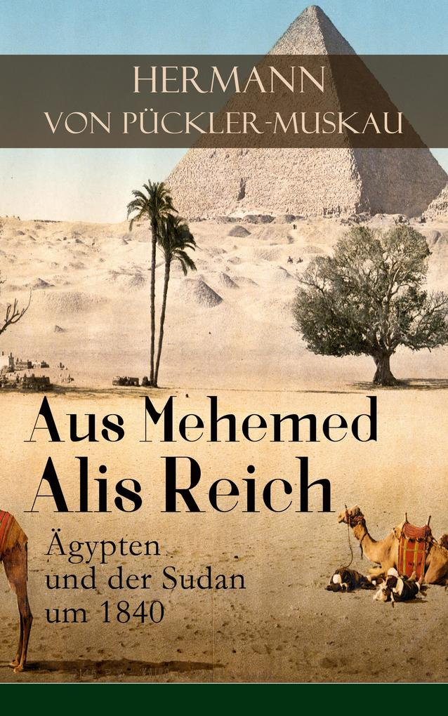 Aus Mehemed Alis Reich: Ägypten und der Sudan um 1840 als eBook epub