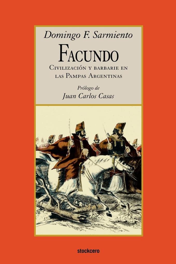 Facundo - Civilizacion y barbarie als Taschenbuch