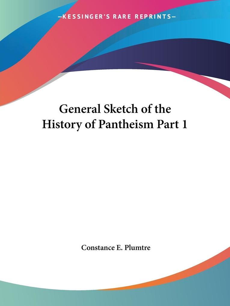 General Sketch of the History of Pantheism Part 1 als Taschenbuch