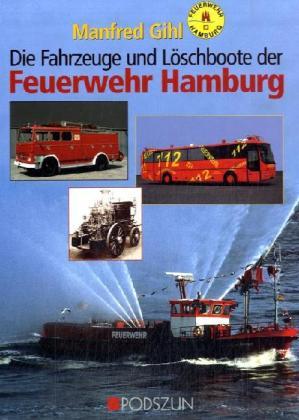 Fahrzeuge und Löschboote der Feuerwehr Hamburg als Buch (gebunden)