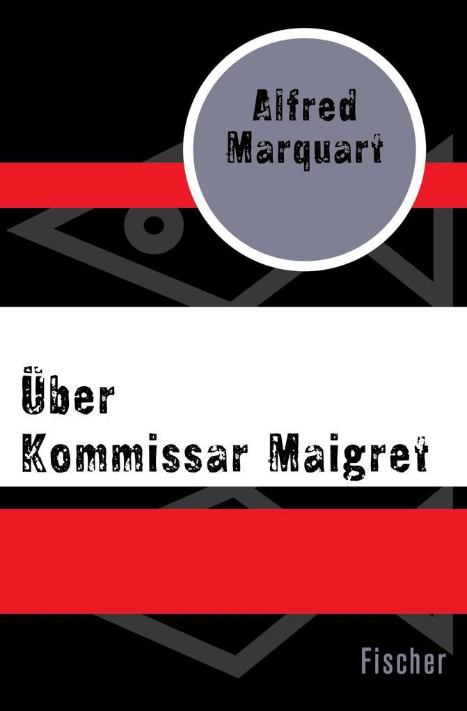 Über Kommissar Maigret als eBook epub