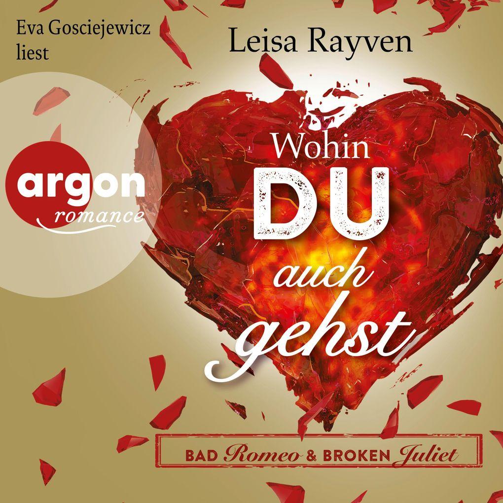 Bad Romeo & Broken Juliet 01 - Wohin du auch gehst als Hörbuch Download