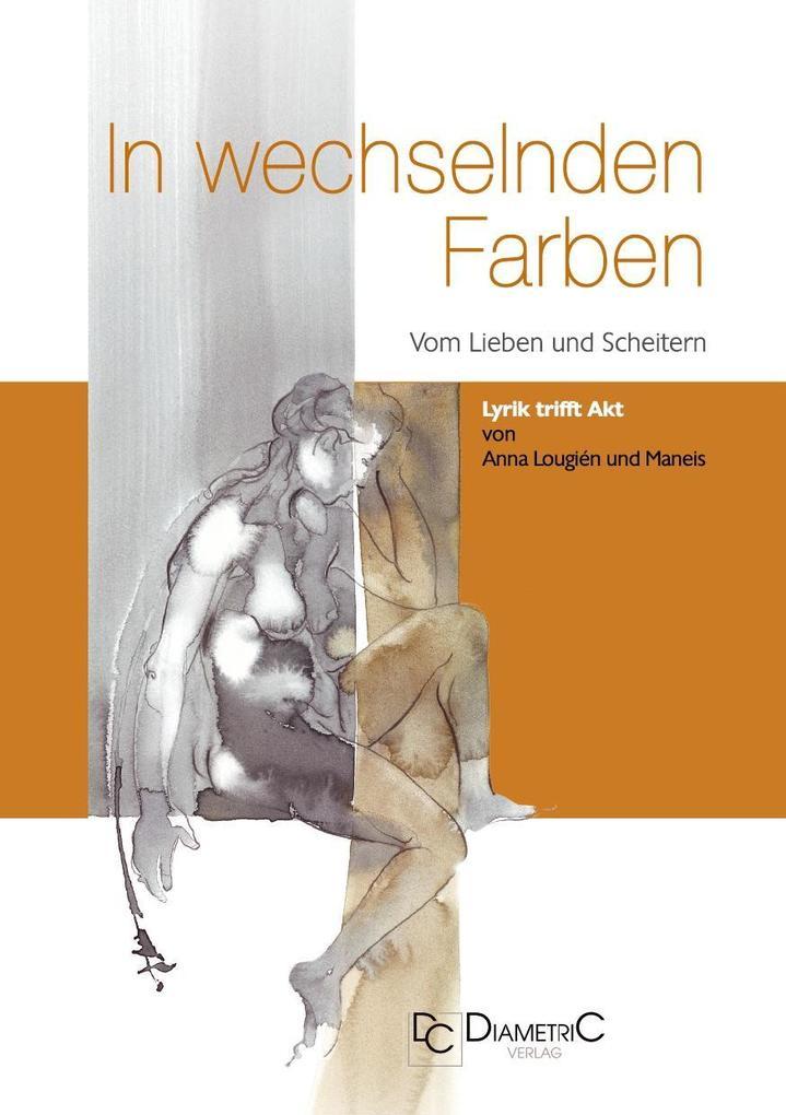 In wechselnden Farben - Vom Lieben und Scheitern als eBook pdf