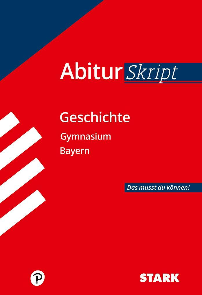 AbiturSkript - Geschichte Bayern als Buch (kartoniert)