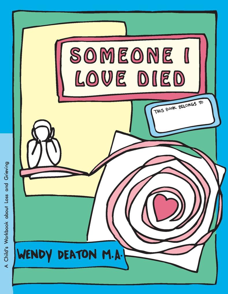 Grow: Someone I Love Died: A Child's Workbook about Loss and Grieving als Taschenbuch