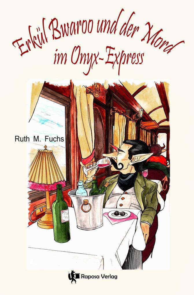 Erkül Bwaroo und der Mord im Onyx-Express als eBook epub