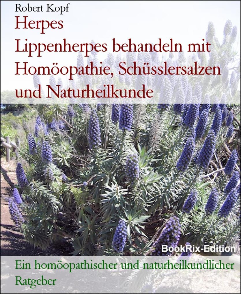 Herpes         Lippenherpes behandeln mit Homöopathie, Schüsslersalzen und Naturheilkunde als eBook epub
