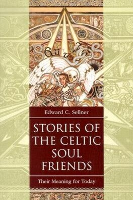 Stories of the Celtic Soul Friends: Their Meaning for Today als Taschenbuch