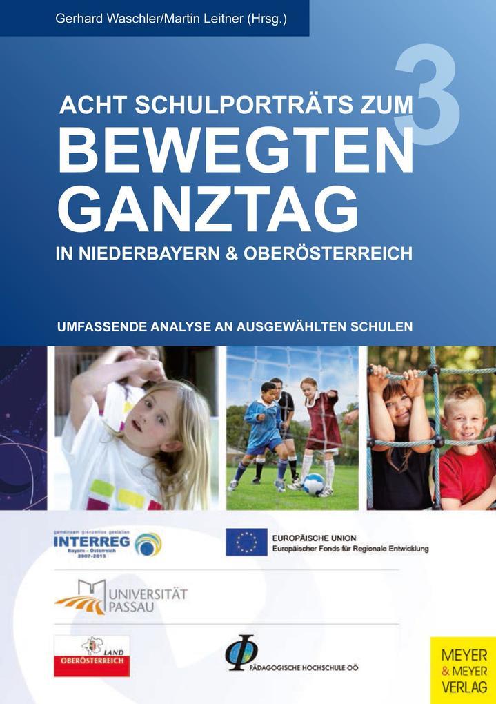 Acht Schulporträts zum bewegten Ganztag in Niederbayern & Oberösterreich als eBook pdf