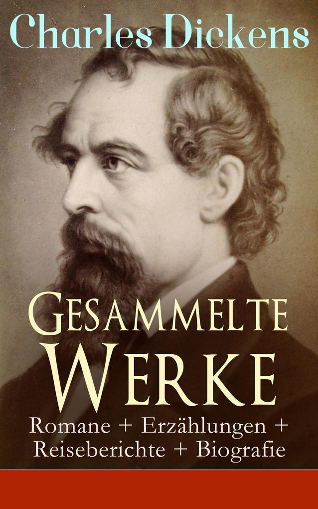Gesammelte Werke: Romane + Erzählungen + Reiseberichte + Biografie als eBook epub
