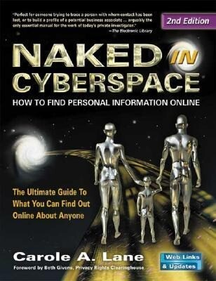 Naked in Cyberspace: How to Find Personal Information Online als Taschenbuch