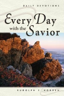 Every Day with the Savior: Daily Devotions als Taschenbuch