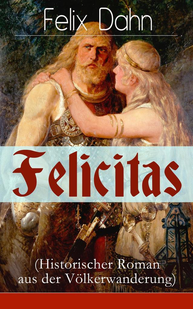 Felicitas (Historischer Roman aus der Völkerwanderung) als eBook epub