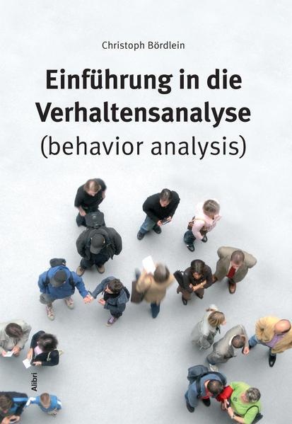 Einführung in die Verhaltensanalyse (behavior analysis) als Buch (kartoniert)