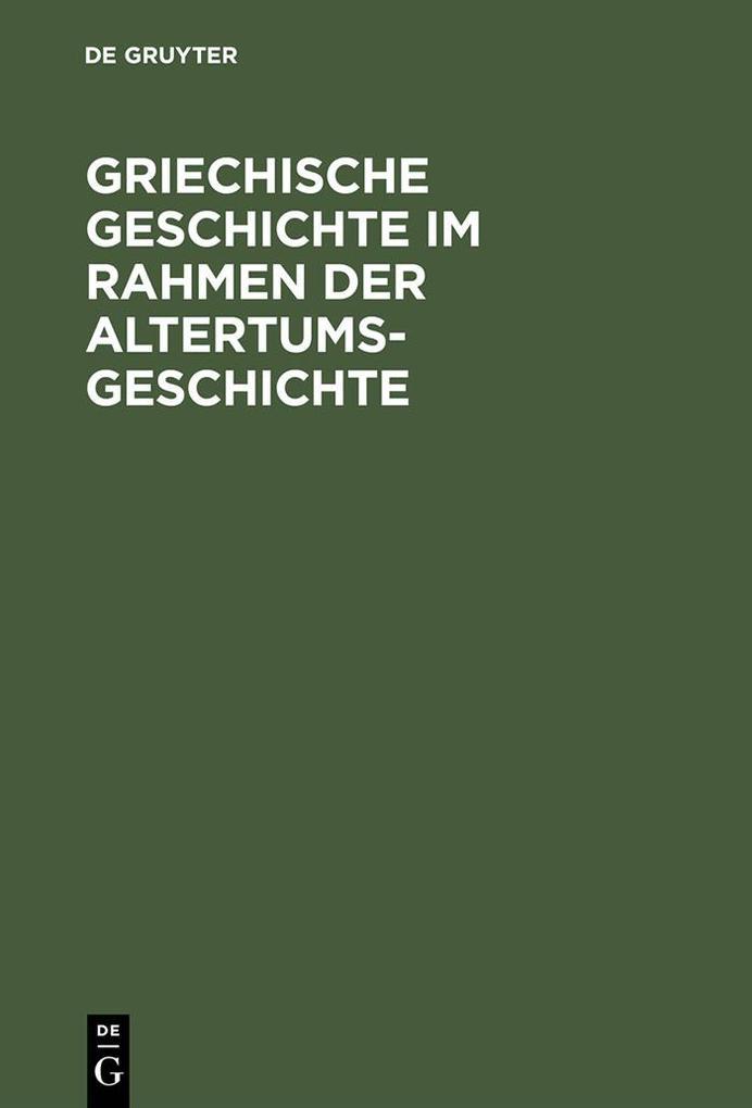Griechische Geschichte im Rahmen der Altertumsgeschichte als eBook pdf