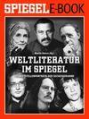 Weltliteratur im SPIEGEL - Band 2: Schriftstellerporträts der Sechzigerjahre