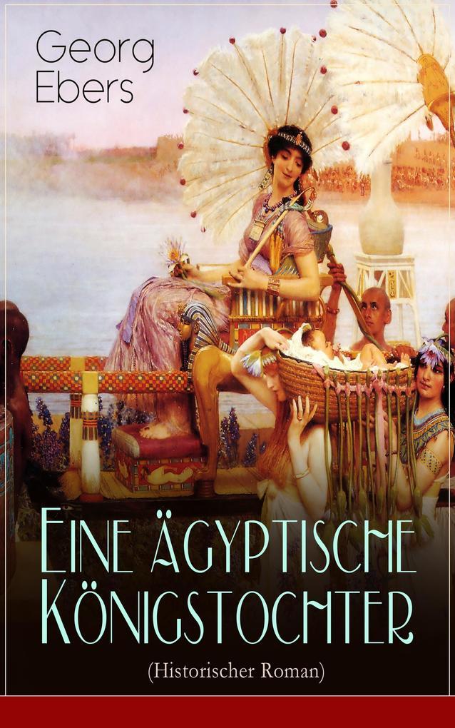 Eine ägyptische Königstochter (Historischer Roman) als eBook epub