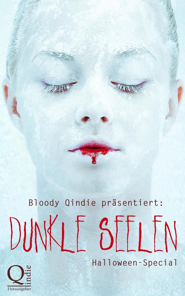 Bloody Qindie präsentiert: Dunkle Seelen als eBook epub