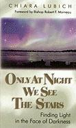 Only at Night We See the Stars: Finding Light in the Face of Darkness als Buch (gebunden)