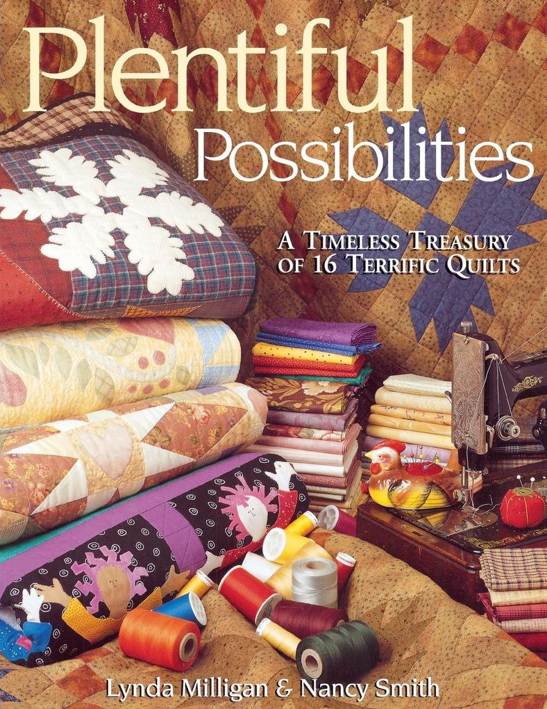 Plentiful Possibilities. A Timeless Treasury of 16 Terrific Quilts - Print on Demand Edition als Taschenbuch