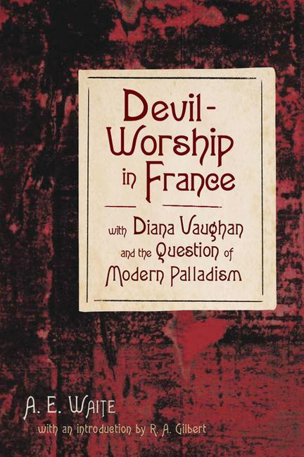 Devil-Worship in France: With Diana Vaughn and the Question of Modern Palladism als Buch (gebunden)