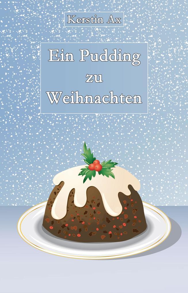 Ein Pudding zu Weihnachten als eBook epub