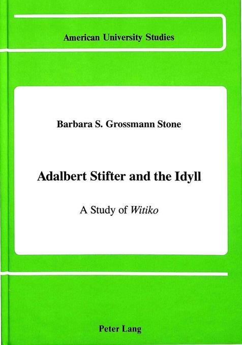Adalbert Stifter and the Idyll als Buch (gebunden)