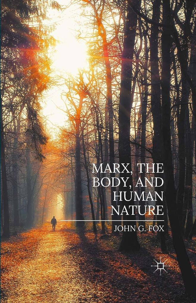 Marx, the Body, and Human Nature als eBook pdf