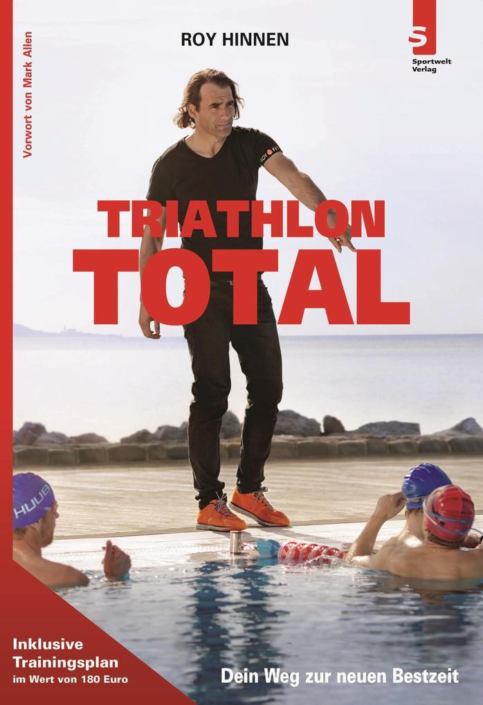 TRIATHLON TOTAL - Dein Weg zur neuen Bestzeit als eBook