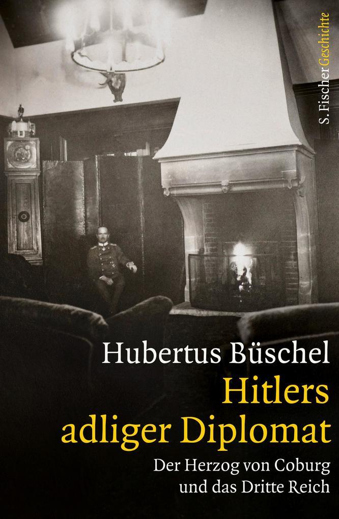Hitlers adliger Diplomat als Buch (gebunden)