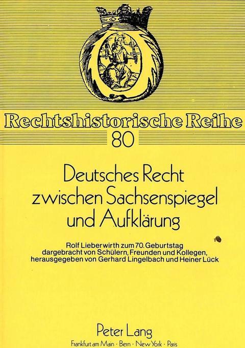 Deutsches Recht zwischen Sachsenspiegel und Aufklärung als Buch (kartoniert)