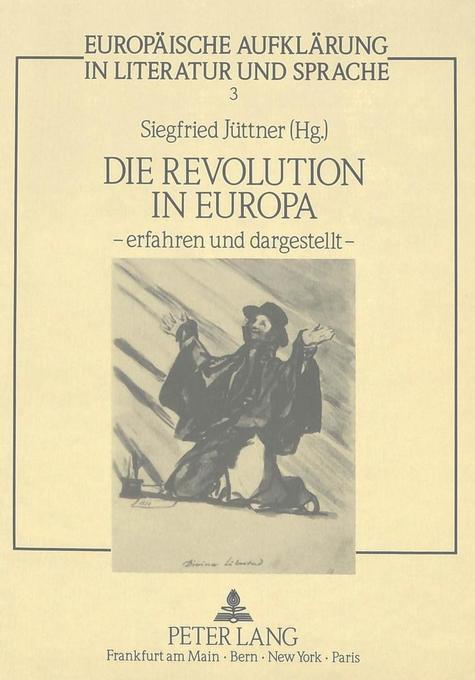 Die Revolution in Europa - erfahren und dargestellt - als Buch (gebunden)