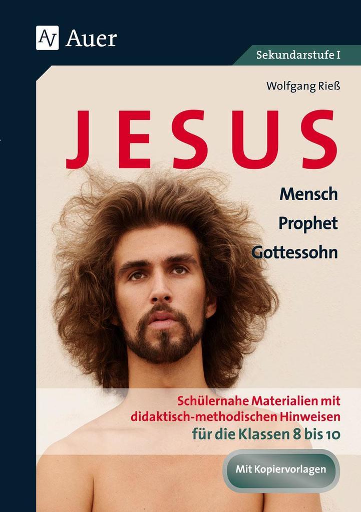 Jesus - Mensch, Prophet, Gottessohn Klasse 8-10 als Buch (geheftet)
