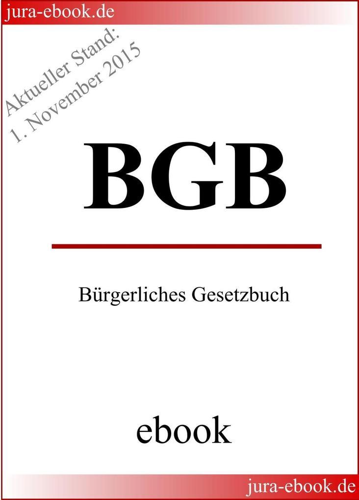 BGB - Bürgerliches Gesetzbuch - Aktueller Stand: 1. November 2015 als eBook
