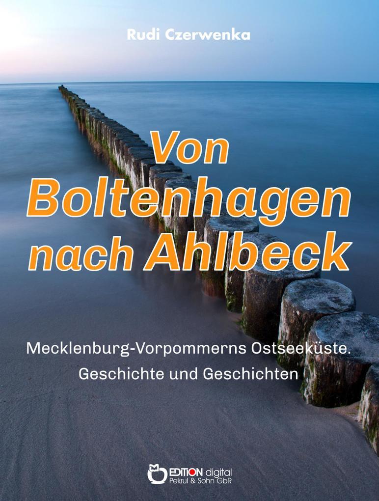 Von Boltenhagen nach Ahlbeck - Mecklenburg-Vorpommerns Ostseeküste als eBook epub